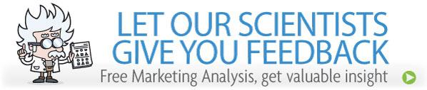 Let our scientist give you feedback. Get a free marketing analysis!