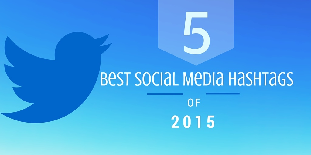 5 Of The Best Social Media Hashtags of 2015