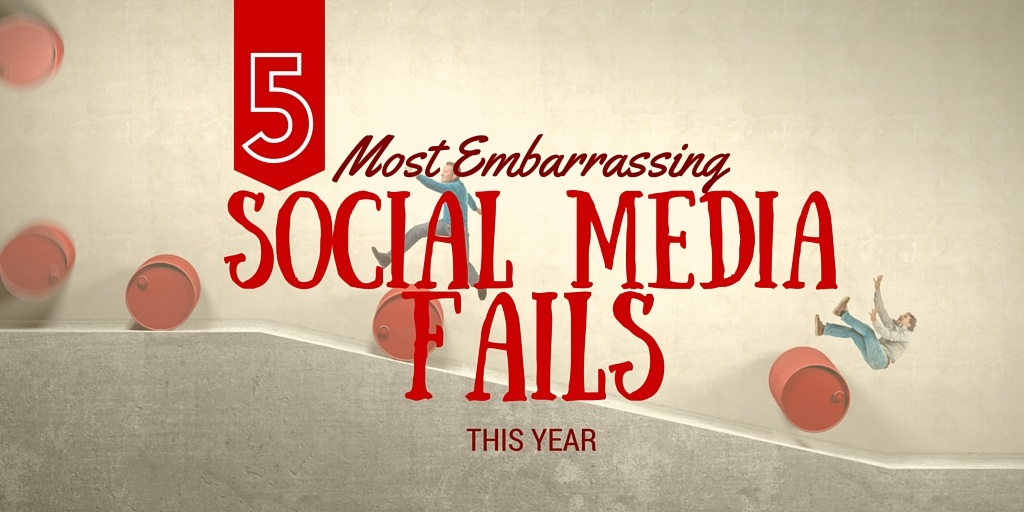 5 Most Embarrassing Social Media Marketing Epic Fails in 2015